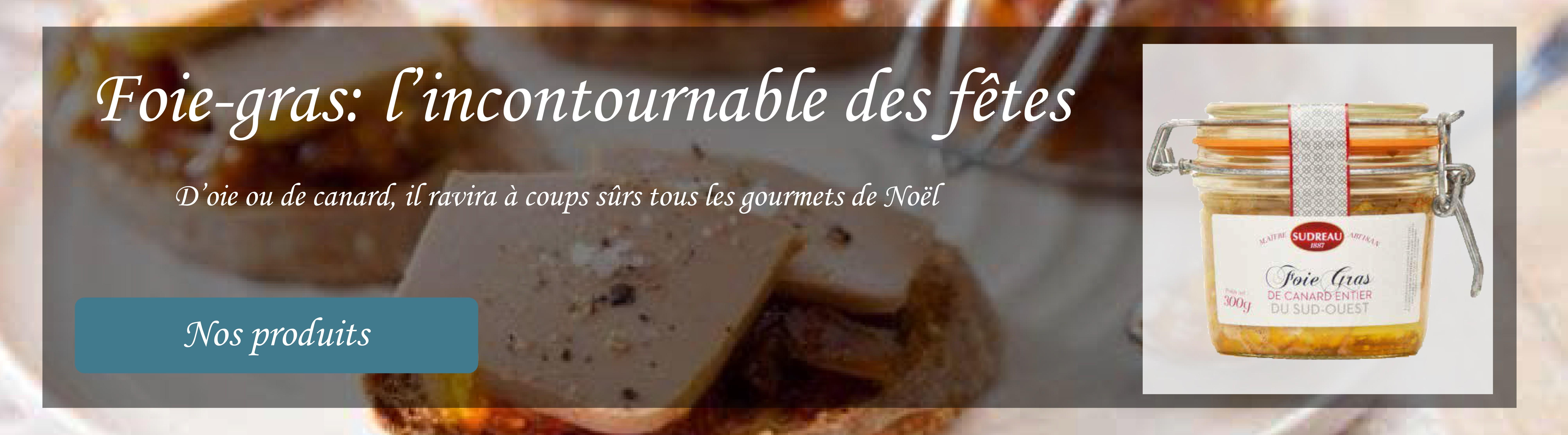 Un incontournable des fêtes en 100% local grâce aux foie-gras artisanaux Maison Sudreau